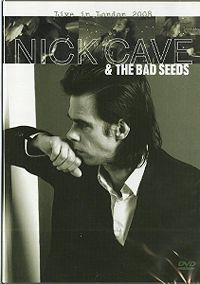 Cover Nick Cave & The Bad Seeds - Live In London 2008 [DVD]